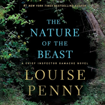 The Nature Of The Beast Chief Inspector Armand Gamache 11 By Louise Penny