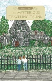 The Mysterious Traveling Trunk ebook by Linda C. Land