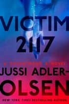 Victim 2117 - A Department Q Novel eBook by Jussi Adler-Olsen, William Frost