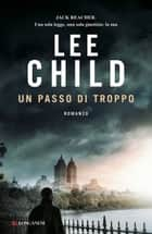 Un passo di troppo - Le avventure di Jack Reacher ebook by Lee Child