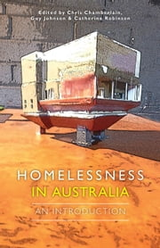 Homelessness in Australia - An Introduction ebook by Chris Chamberlain,Guy Johnson,Catherine Robinson