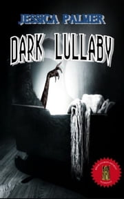 Dark Lullaby ebook by Jessica Palmer