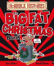 Horrible Histories Big Fat Christmas Book ebook by Terry Deary
