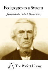 Pedagogics as a System ebook by Johann Karl Friedrich Rosenkranz