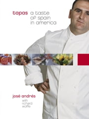 Tapas - A Taste of Spain in America ebook by Jose Andres, Richard Wolffe