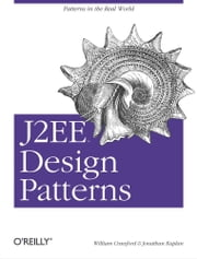 J2EE Design Patterns ebook by William Crawford,Jonathan Kaplan