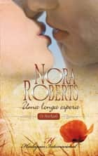 Uma longa espera eBook by Nora Roberts