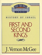 1 and 2 Kings - History of Israel (1 and 2 Kings) ebook by J. Vernon McGee