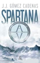 Spartana ebook by J. J. Gómez Cadenas