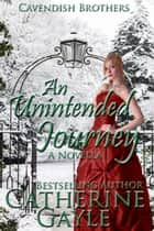 An Unintended Journey ebook by