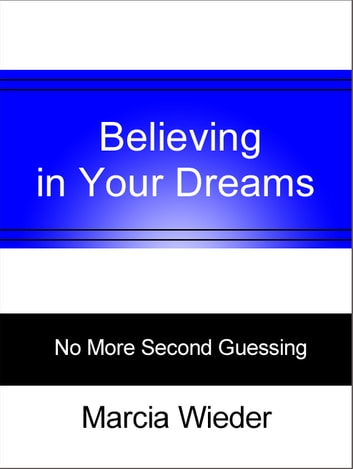 Believing in Your Dreams ebook by Marcia Wieder