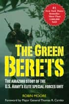 The Green Berets ebook by Robin Moore,Thomas R. Csrnko