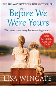 Before We Were Yours - The heartbreaking bestseller of the year that is the perfect winter read 電子書 by Lisa Wingate