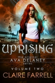 Uprising (Ava Delaney Vol. 2) ebook by Claire Farrell