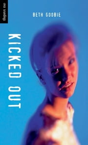 Kicked Out ebook by Beth Goobie