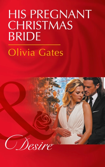 His Pregnant Christmas Bride (Mills & Boon Desire) (The Billionaires of Black Castle, Book 6) ebook by Olivia Gates