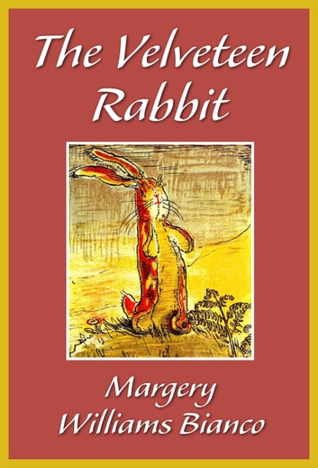 The Velveteen Rabbit ebook by Margery Williams Blanco