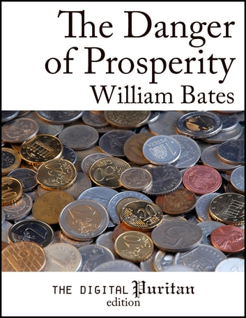 The Danger of Prosperity ebook by William Bates
