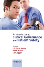 An Introduction to Clinical Governance and Patient Safety ebook by Elizabeth Haxby,David Hunter,Siân Jaggar