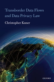 Transborder Data Flows and Data Privacy Law ebook by Christopher Kuner