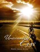 Unscrambled Eggs ebook by Nadia Brown