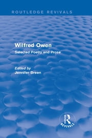 Wilfred Owen (Routledge Revivals) - Selected Poetry and Prose ebook by Jennifer Breen