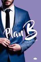 Plan B ebook by Jana Aston, Eva García