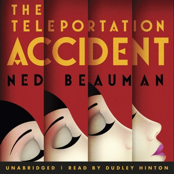 The Teleportation Accident audiobook by Ned Beauman