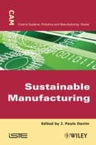 Sustainable Manufacturing ebook by J. Paolo Davim