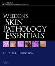 Weedon's Skin Pathology Essentials ebook by Ronald Johnston