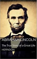 Abraham Lincoln ebook by Herndon