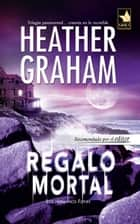 Regalo mortal ebook by Heather Graham