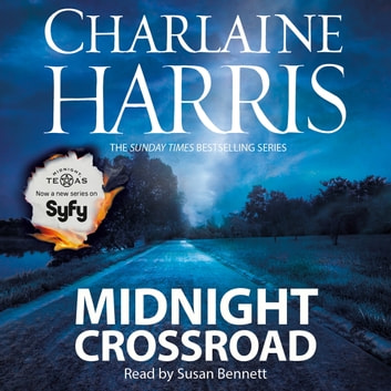 Midnight Crossroad - Now a major new TV series: MIDNIGHT, TEXAS audiobook by Charlaine Harris
