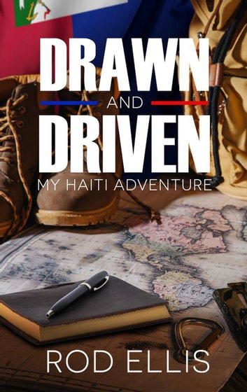 Drawn and Driven: My Haiti Adventure ebook by Rod Ellis