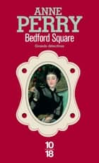 Bedford Square ebook by Anne-Marie CARRIÈRE,Anne PERRY