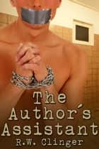 The Author's Assistant ebook by R.W. Clinger