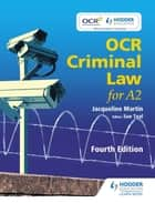OCR Criminal Law for A2 Fourth Edition ebook by Jacqueline Martin, Sue Teal