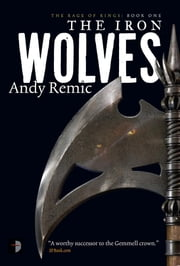 The Iron Wolves - Book 1 of The Rage of Kings ebook by Andy Remic