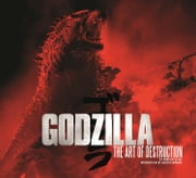 Godzilla - The Art of Destruction ebook by Mark Cotta Vaz