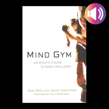 Mind Gym - An Athlete's Guide to Inner Excellence audiobook by Gary Mack,David Casstevens