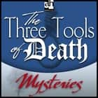 Three Tools of Death , The - A Father Brown Mystery audiobook by