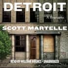 Detroit - A Biography audiobook by Scott Martelle