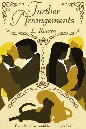 Further Arrangements - Arrangements in Paradise, #2 ebook by L. Rowyn