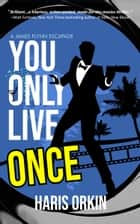 You Only Live Once ebook by Haris Orkin