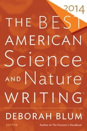The Best American Science and Nature Writing 2014 ebook by Deborah Blum, Tim Folger
