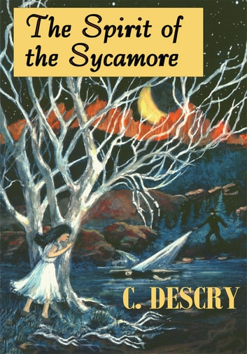 Spirit of the Sycamore ebook by C. Descry