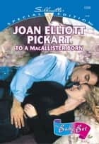 TO A MACALLISTER BORN ebook by Joan Elliott Pickart