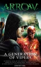 Arrow - A Generation of Vipers ebook by Susan Griffith, Clay Griffith