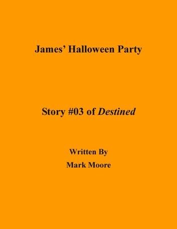 James halloween party ebook by mark moore 9781301902866 james halloween party ebook by mark moore fandeluxe PDF