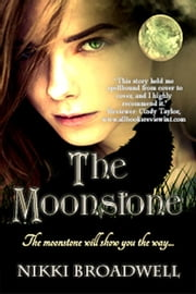 The Moonstone - Wolfmoon Trilogy, #1 ebook by nikki broadwell
